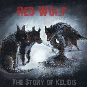 Red Wolf - The Story Of Kelidis (2016)