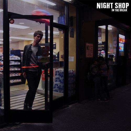 Night Shop - In The Break (2018)