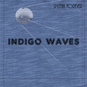 Sputnik Forever - Indigo Waves (2016)