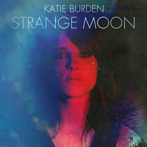 Katie Burden - Strange Moon (2016)