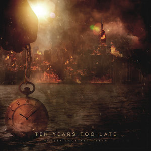 Ten Years Too Late - Better Luck Next Year [EP] (2017)
