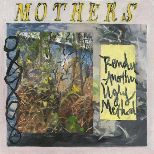 Mothers - Render Another Ugly Method (2018)