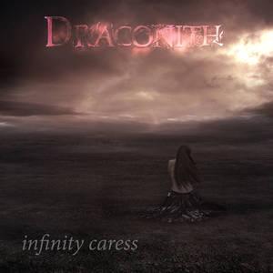 Draconith - Infinity Caress (2016)