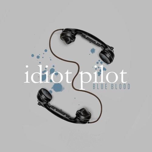 Idiot Pilot - Blue Blood (2019)