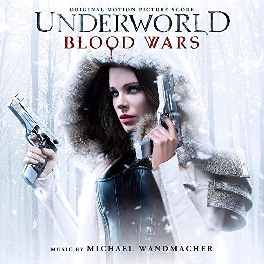 Michael Wandmacher - Underworld: Blood Wars (Original Motion Picture Soundtrack) (2017)