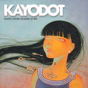 Kayo Dot – Plastic House on Base of Sky (2016)