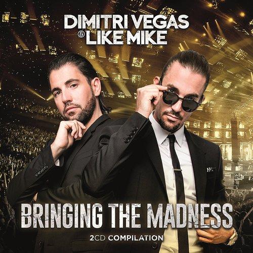 Dimitri Vegas & Like Mike - Bringing the Madness (2017)