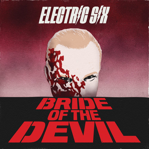 Electric Six - Bride of The Devil (2018)