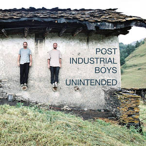 Post Industrial Boys - Unintended (2016)