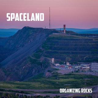 Organizing Rocks – Spaceland (2016)
