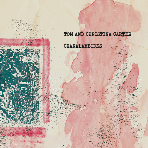 Charalambides - Tom and Christina Carter (2018)