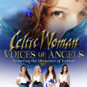 Celtic Woman - Voices of Angels (2016)