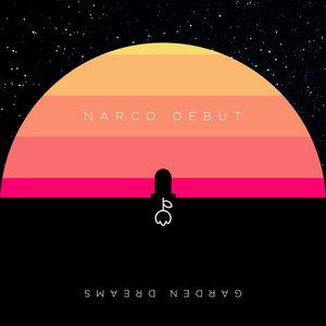 Narco Debut - Garden Dreams (EP) (2016)