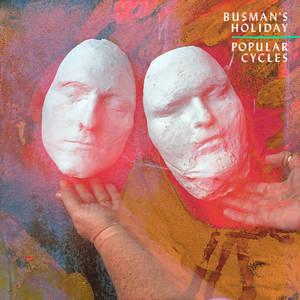 Busman's Holiday - Popular Cycles (2016)