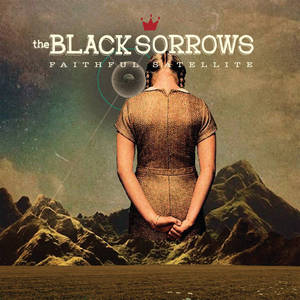 The Black Sorrows - Faithful Satellite (2016)