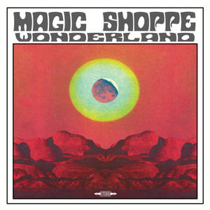 Magic Shoppe - Wonderland (2016)