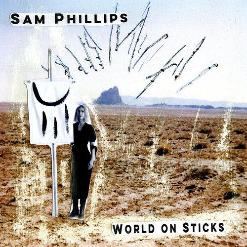 Sam Phillips - World on Sticks (2018)