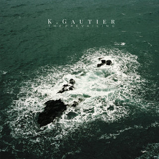 K. Gautier – The Prevailing (2016)