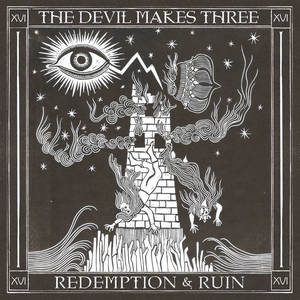 The Devil Makes Three - Redemption & Ruin (2016)