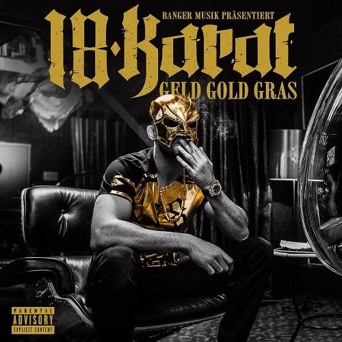 18 Karat - Geld Gold Gras (Premium Edition) (2018)