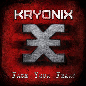 Kryonix - Face Your Fears (2016)