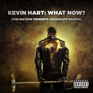 "Kevin ""Chocolate Droppa"" Hart - Kevin Hart: What Now? (The Mixtape Presents Chocolate Droppa) (2016)"