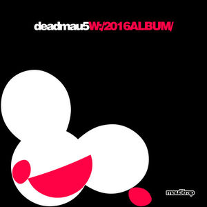 Deadmau5 - W:/2016ALBUM/ (2016)