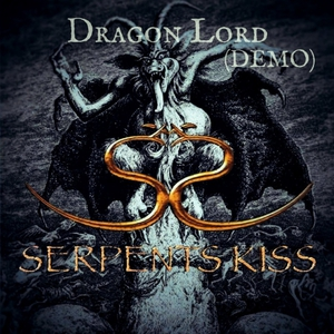 Serpents Kiss - Dragon Lord (Demo) (2017)