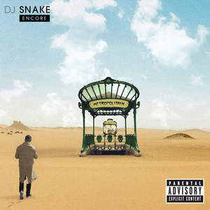 DJ Snake – Encore (2016) [Deluxe Edition]