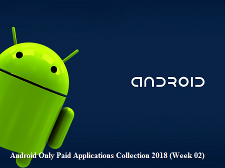 Android Only Paid Apps Collection 2018 (Week 02)