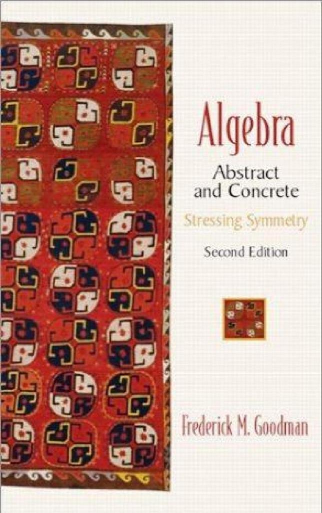 Algebra - Abstract and Concrete