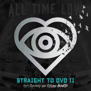 All Time Low - Straight to DVD II Past, Present, and Future Hearts (2016) (Live)