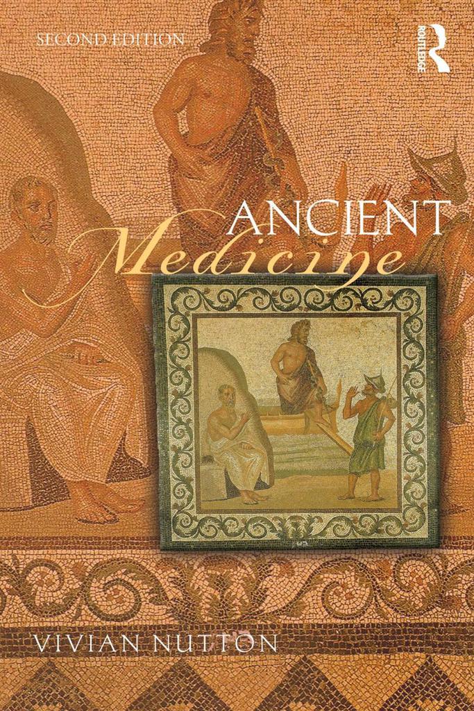 Ancient Medicine (2nd Ed) - Vivian Nutton