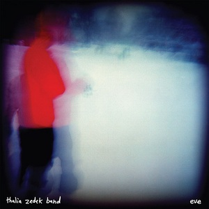 Thalia Zedek Band - Eve (2016)