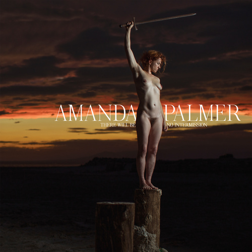 Amanda Palmer - There Will Be No Intermission (2019)
