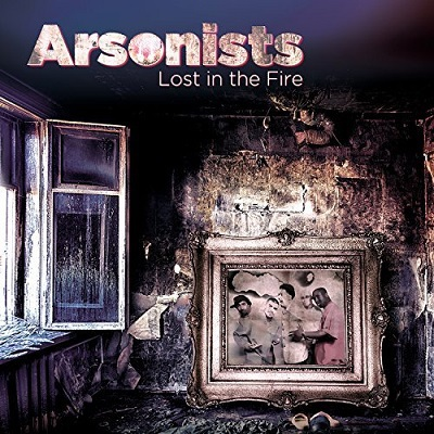 Arsonists - Lost In The Fire (2018)