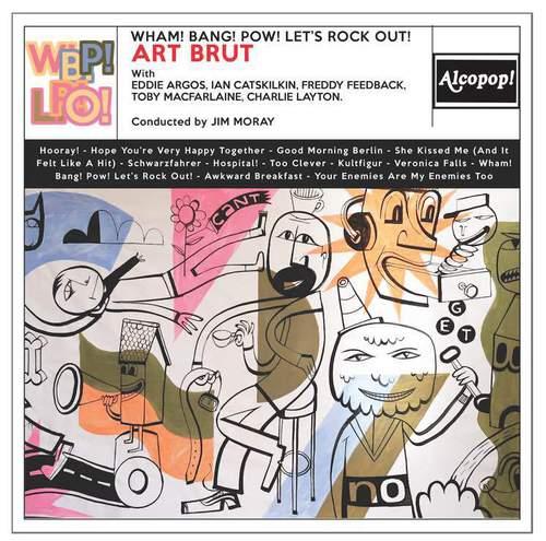 Art Brut - Wham! Bang! Pow! Let's Rock out! (2018)