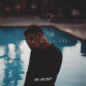The Holdup – Leaves in the Pool (2016) Album (MP3 320 Kbps)