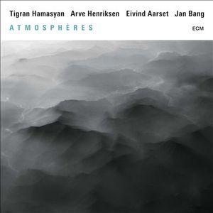 Tigran Hamasyan, Arve Henriksen, Eivind Aarset, Jan Bang - Atmosphères (2016)