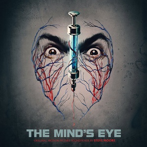 Steve Moore – The Mind's Eye (Original Motion Picture Soundtrack) (2016)