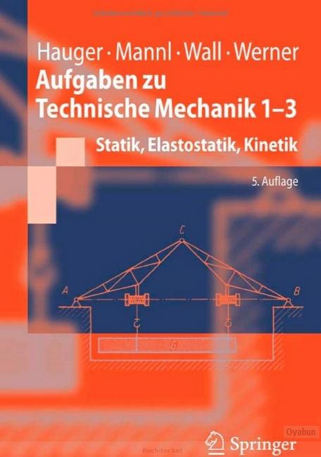Werner hauger aufgaben zu technische mechanik 1 3 statik for Statik aufgaben