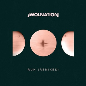 AWOLNATION - Run (Remixes) (2016)