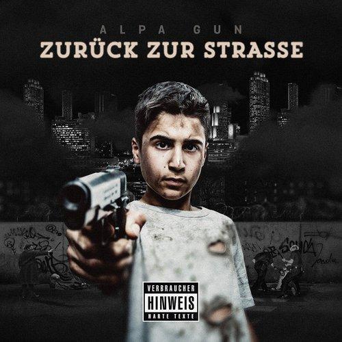 : Alpa Gun - Zurück zur Straße (2016)