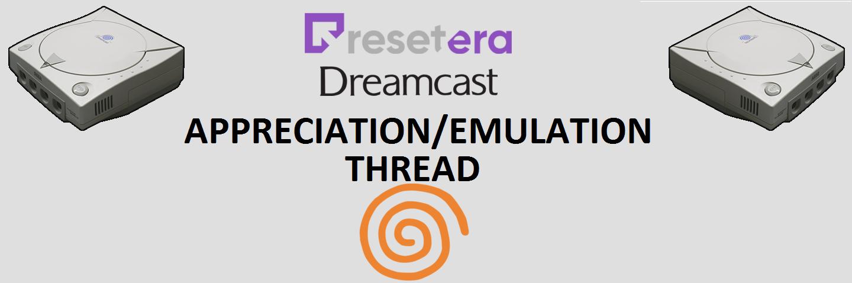 Sega Dreamcast |OT| Appreciation and Emulation Thread | ResetEra