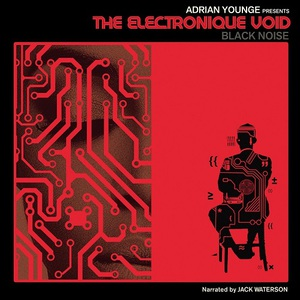 Adrian Younge - The Electronique Void: Black Noise (2016)