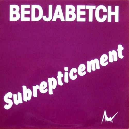 Bedjabetch – Subrepticement (1979) [FLAC/MP3]