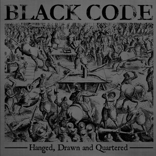 Black Code – Hanged, Drawn And Quartered (2012)