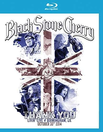 Black Stone Cherry - Thank You Livin' Live 2014 (2015)