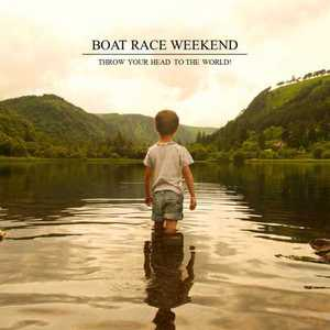 Boat Race Weekend - Throw Your Head To The World (EP) (2016)