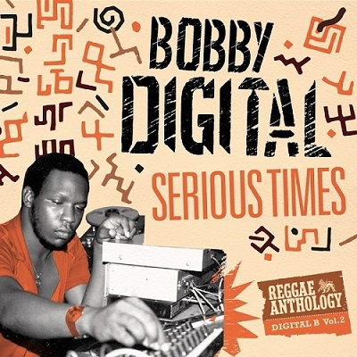 VA - Serious Times (Bobby Digital Reggae Anthology Vol. 2) (2018)